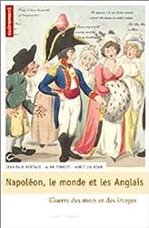 Napoléon, le monde et les anglais : Guerre des mots et des images