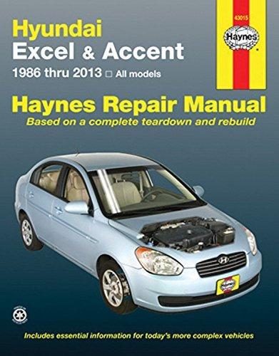 Hundai Excel & Accent 1986 thru 2013: All Models (Haynes Repair Manual) by Editors of Haynes Manuals (2015-09-01)