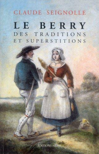 Le Berry des traditions et superstitions