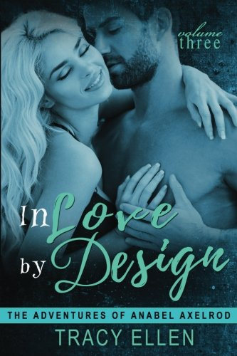 In Love by Design: The Adventures of Anabel Axelrod: Volume 3