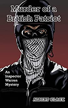 Murder of a British Patriot (The Inspector Warren Mysteries Book 2) by [Clack, Albert]