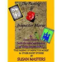THE PASSING OF INSPECTOR MORSE & OTHER STORIES: A Whimsical Study of the Afterlife and its Cornucopia of Possibilities.