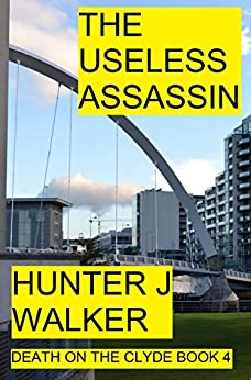 The Useless Assassin (Death On The Clyde Book 4) by [Walker, Hunter J]