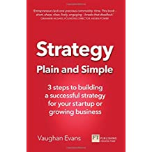 Strategy Plain and Simple: 3 steps to building a successful strategy for your startup or growing business