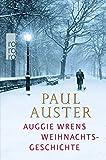 Auggie Wrens Weihnachtsgeschichte - Paul Auster