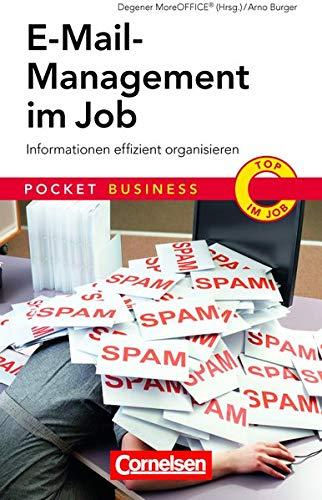 E-Mail-Management im Job: Informationen effizient organisieren (Cornelsen Scriptor - Pocket...