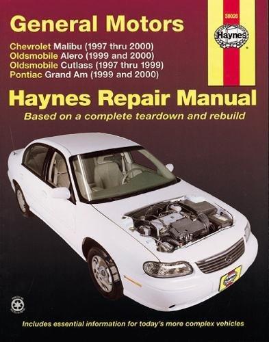 General Motors: Chevrolet Malibu (1997 thru 2003) Oldsmobile Alero (1999 thru 2003) Oldsmobile Cutlass (1997-2000) Ponti (Haynes - Grand Am Motor Pontiac 2000