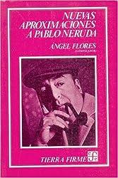 aNuevas aproximaciones a Pablo Neruda (Coleccion Tierra firme) (Spanish Edition)