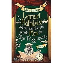 Lennart Malmkvist und der überraschend perfide Plan des Olav Tryggvason: Roman