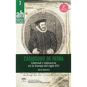 Casiodoro de Reina (2ª edición): Libertad y tolerancia en la Europa del siglo XVI