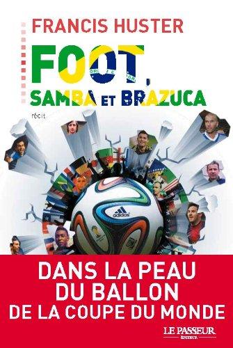 Foot, samba et Brazuca par Francis Huster