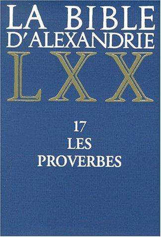 La Bible d'Alexandrie LXX, tome 17 : Les Proverbes par D.M. d' Hammonville