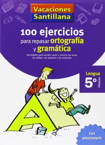 Vacaciones Santillana, lengua, ortografía y gramática, 5 Educación Primaria. Cuaderno por Varios autores