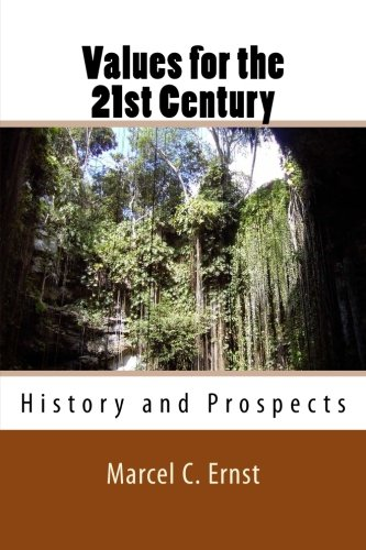 Values for the 21st Century: History and Prospects