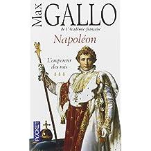 Napoléon : Tome 3, L'empereur des rois