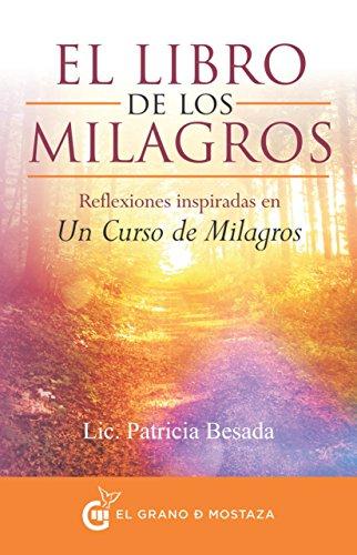 El libro de los milagros: Reflexiones inspiradas en Un Curso de ...
