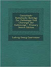 Buy Casuistisch Statistische Beitrage Zur Pathologie Und Chirurgie Der Gallenwege Book Online At Low Prices In India Casuistisch Statistische Beitrage Zur Pathologie Und Chirurgie Der Gallenwege Reviews Ratings Amazon In