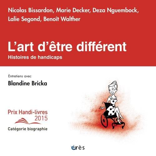 L'art d'être différent : Histoires de handicaps