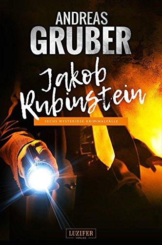 Image of Andreas Gruber Erzählbände: Jakob Rubinstein: Mysteriöse Kriminalfälle