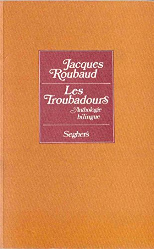 Les troubadours: Anthologie bilingue (Collection P.S) par Jacques Roubaud