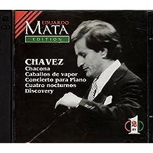 Eduardo Mata / Chavez Chacona, Caballos de vapor, Concierto para piano, Cuatro Nocturnos, Discovery