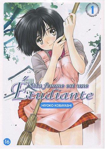 Ma Femme est une étudiante Vol.1 par KOBAYASHI Hiyoko