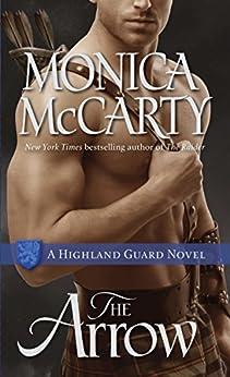 The Arrow: A Highland Guard Novel par [McCarty, Monica]