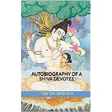 Autobiography of a Shiva Devotee (English Edition)