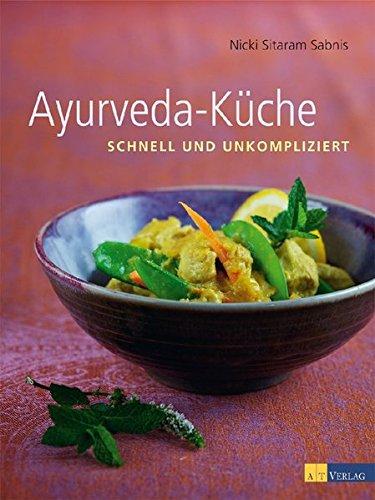 Ayurveda-Küche: schnell und umkompliziert