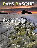 Les plus belles excursions du Pays Basque : Labourd, Basse-Navarre, Soule