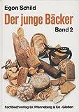 Der junge Bäcker, in 2 Bdn, Bd.2, Fachstufe 2. Teil