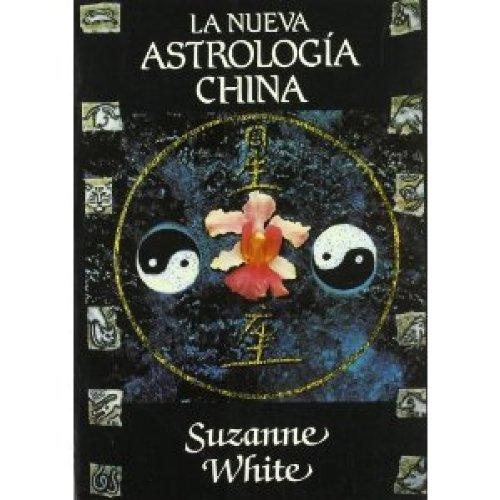 LA NUEVA ASTROLOGIA CHINA por SUZANNE WHITE