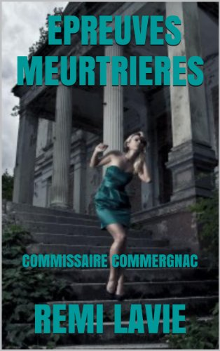 EPREUVES MEURTRIERES: COMMISSAIRE COMMERGNAC
