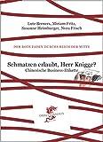 Schmatzen erlaubt, Herr Knigge?: Chinesische Business Etikette (Der Rote Faden...