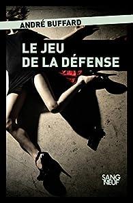 Le jeu de la défense par André Buffard