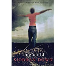 Bog Child by Siobhan Dowd (2010-06-08)