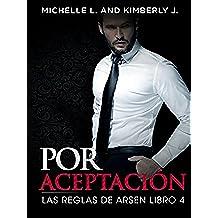 """Erotica: Romantica -Por Acaptacion Las Reglas del Multimillonario Arsen (Romance de Suspenso de un Multimillonario 4 """"Erotica Romantica"""")"""