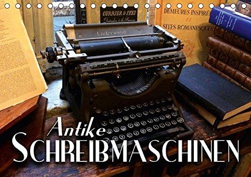 Antike Schreibmaschinen (Tischkalender 2018 DIN A5 quer): Nostalgische Bilder alter Schreibmaschinen erzählen die Geschichte der Schreibtechnik 14 [Kalender] [Apr 01, 2017] Bleicher, Renate