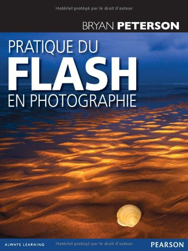 Pratique du flash en photographie par Bryan Peterson