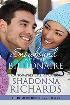 Snowbound with the Billionaire (The Romero Brothers, Book 7) by [Richards, Shadonna]