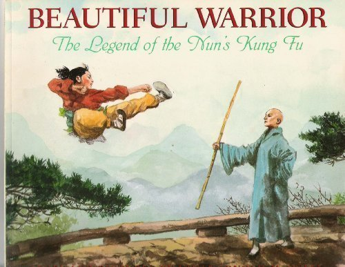 Beautiful Warrior: The Legend of the Nun's Kung Fu by Emily Arnold McCully (1999) Paperback