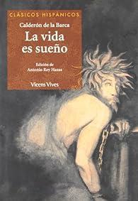 La Vida Es Sueño, Clásicos Hispánicos par Pedro Calderón de la Barca