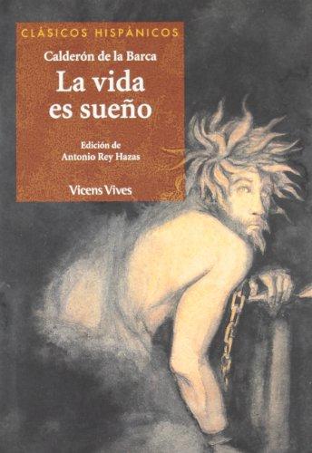 La Vida Es Sueño, Clásicos Hispánicos por Pedro Calderon De La Barca