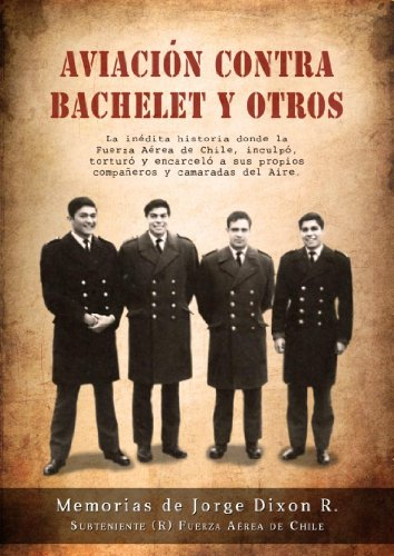 AVIACION CONTRA BACHELET Y OTROS por Jorge Dixon