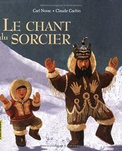 """Afficher """"Le chant du sorcier"""""""