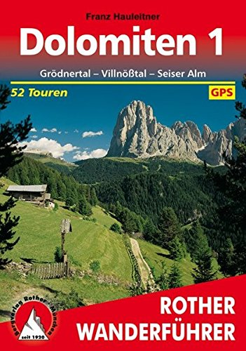 Preisvergleich Produktbild Dolomiten 1. Grödner Tal - Villnößtal - Seiser Alm. 52 Touren. Mit GPS- Daten.