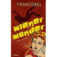 Wiener Wunder: Kriminalroman