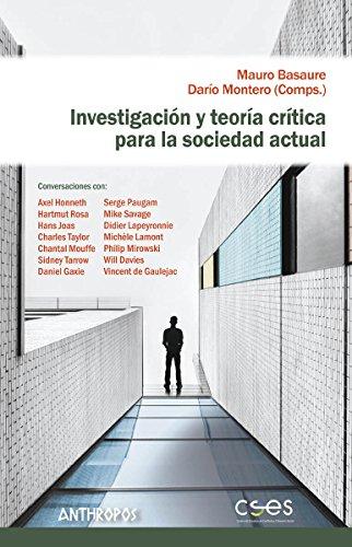Investigación y teoría crítica para la sociedad actual (Autores, Textos y Temas. Ciencias Sociales)
