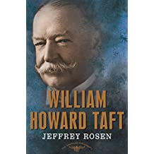 William Howard Taft: The American Presidents Series: The 27th President, 1909-1913 (American Presidents (Times))