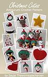 Christmas Cuties Amigurumi Crochet Pattern (Chrismas Ornaments Book 2) (English Edition)